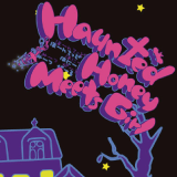 Haunted Honey Meets Girl
